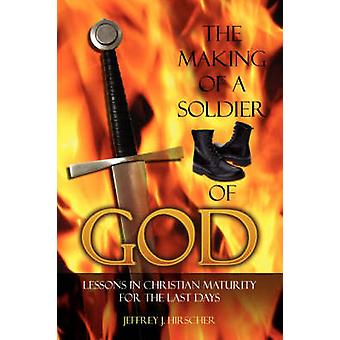 THE MAKING OF A SOLDIER OF GOD by HIRSCHER & JEFFREY J.