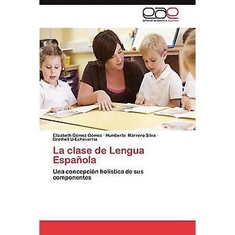 La Clase de Lengua Espanola di G. Mez G. Mez & Elizabeth