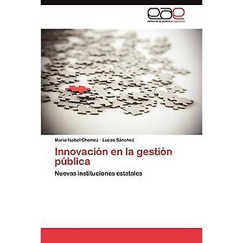 Innovacion En La Gestion Publica by Chemez Maria Isabel