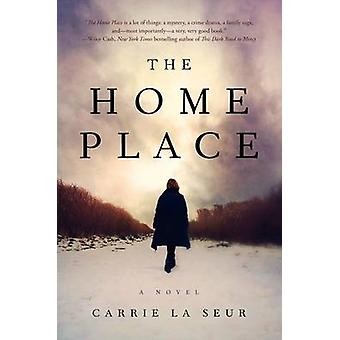 The Home Place by Carrie La Seur - 9780062323453 Book
