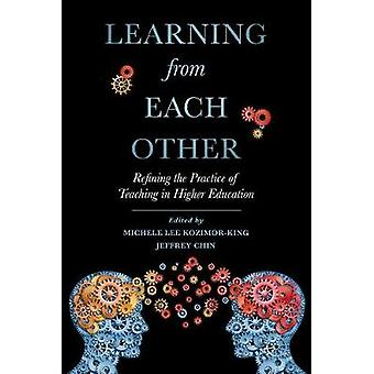Learning from Each Other - Refining the Practice of Teaching in Higher