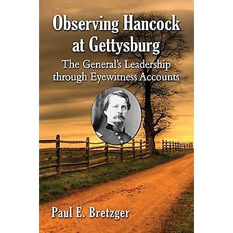 Observing Hancock at Gettysburg - The General's Leadership Through Eye