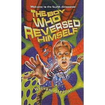 The Boy Who Reversed Himself by William Sleator - 9780812485905 Book
