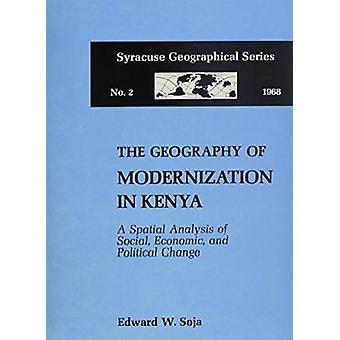 Geography of Modernization in Kenya by Edward W. Soja - 9780815621201