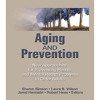 Aging and Prevention - New Approaches for Preventing Health and Mental