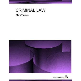 Criminal Law - 2018 by Mark Thomas - 9780993336584 Book