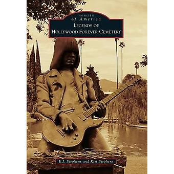 Legends of Hollywood Forever Cemetery by E J Stephens - 9781467125864