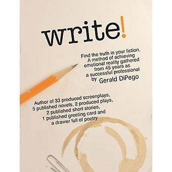 Write! Find the Truth in Your Fiction by DiPego - 9781535357890 Book