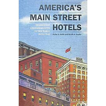 America's Main Street Hotels - Transiency and Community in the Early A