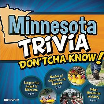 Minnesota Trivia Don'tcha Know! by Brett Ortler - 9781591934639 Book