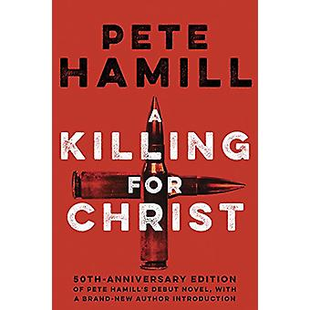 A Killing For Christ by Pete Hamill - 9781617755903 Book