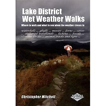 Lake District Wet Weather Walks by Chris Mitchell - 9781850588498 Book