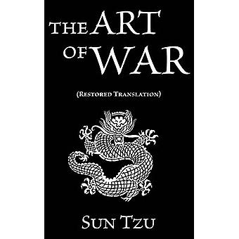 Sun Tzu The Art of War Restored Translation by Tzu & Sun