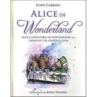 Alice in Wonderland - Alice's Adventures in Wonderland and Through the