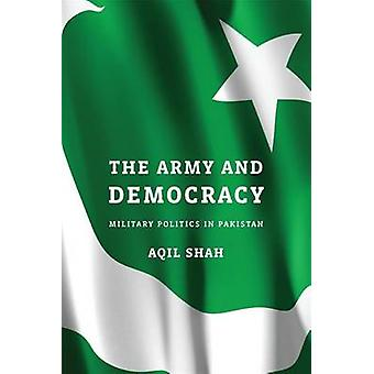 Army and Democracy by Aqil Shah