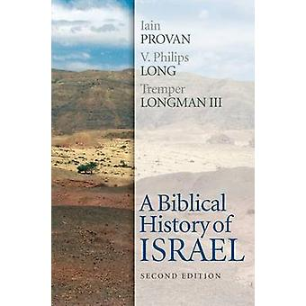 A Biblical History of Israel (2nd Revised edition) by Iain W. Provan