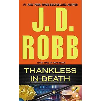 Thankless in Death by J D Robb - 9780515154139 Book
