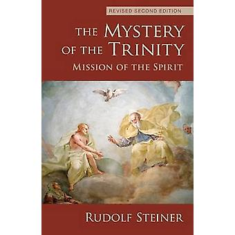 The Mystery of the Trinity - Mission of the Spirit by Rudolf Steiner -