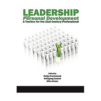 Leadership and Personal Development A Toolbox for the 21st Century Professional by Kruckeberg & Katja