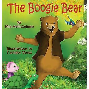 The Boogie Bear by Mia L Heintzelman & Illustrated by Csongor Veres