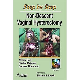 Step by Step Non-descent Vaginal Hysterectomy by Neerja Goel - Shalin