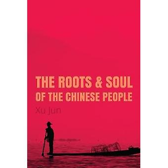 The Root and Soul of the Chinese People by Jun & Xu