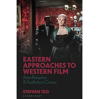 Eastern Approaches to Western Film by Stephen Teo