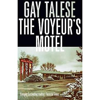 The Voyeurs Motel by Gay Talese