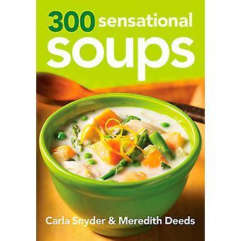 300 Sensational Soups by Meredith DeedsCarla Snyder