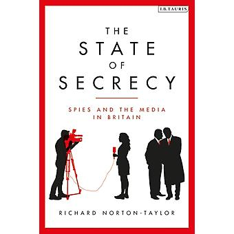 The State of Secrecy  Spies and the Media in Britain by Richard Norton Taylor