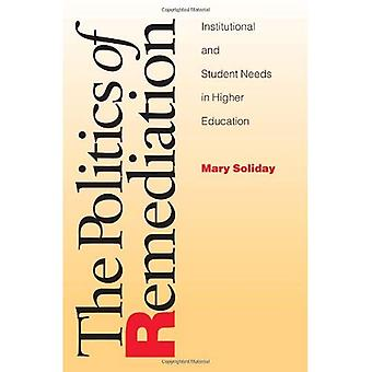 The Politics of Remediation: Institutional and Student Needs in Higher Education