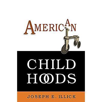 Amerykański dzieciństwa przez Joseph E. Illick - 9780812218077 książki