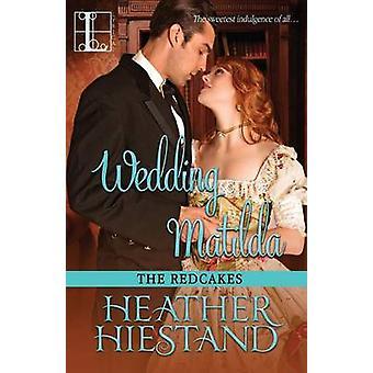 Wedding Matilda by Hiestand & Heather