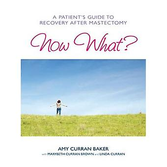 Now What by Baker & Amy Curran