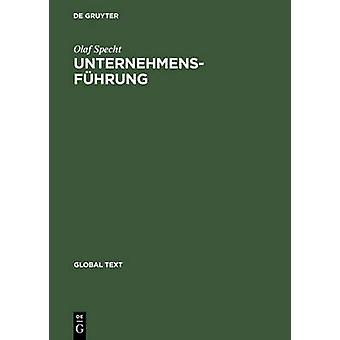 Unternehmensfuhrung Mit Integriertem Unternehmensplan Und Tabellen by Specht & Olaf