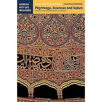 Pilgrimage Sciences and Sufism Islamic Art in the West Bank and Gaza by Hawari & Mahmoud
