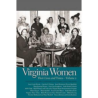 Virginia Women Their Lives and Times Vol. 2 by Kierner & Cynthia A.
