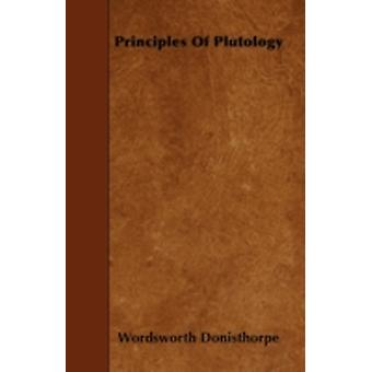 Principles Of Plutology by Donisthorpe & Wordsworth