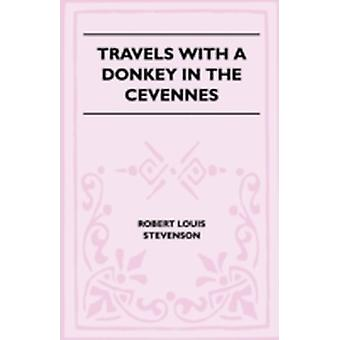 Travels With A Donkey In The Cevennes by Stevenson & Robert Louis