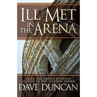 Ill Met in the Arena by Duncan & Dave