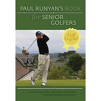 Paul Runyans Book for Senior Golfers by Runyan & Paul