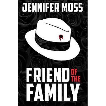 Friend of the Family by Moss & Jennifer
