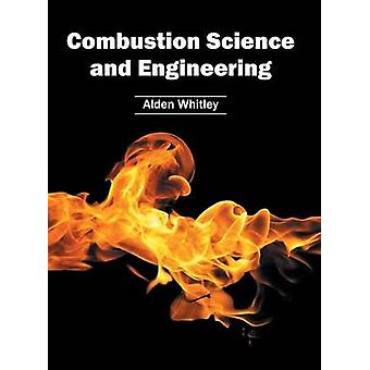 Combustion Science and Engineering by Whitley & Alden