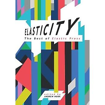 Elasticity The Best of Elastic Press by Hook & Andrew