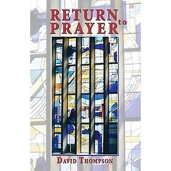 Return to Prayer by Thompson & David