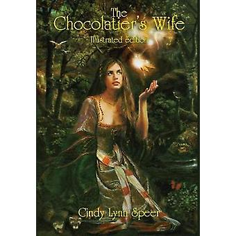 The Chocolatiers Wife Illustrated Edition by Speer & Cindy Lynn