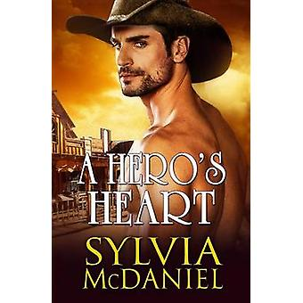 A Heros Heart by McDaniel & Sylvia