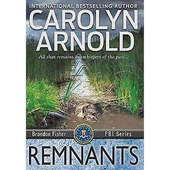 Remnants by Arnold & Carolyn