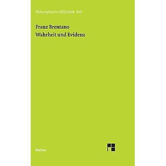 Wahrheit und Evidenz by Brentano & Franz