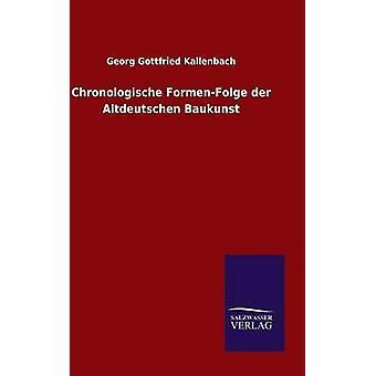 Chronologische FormenFolge der Altdeutschen Baukunst by Georg Gottfried Kallenbach